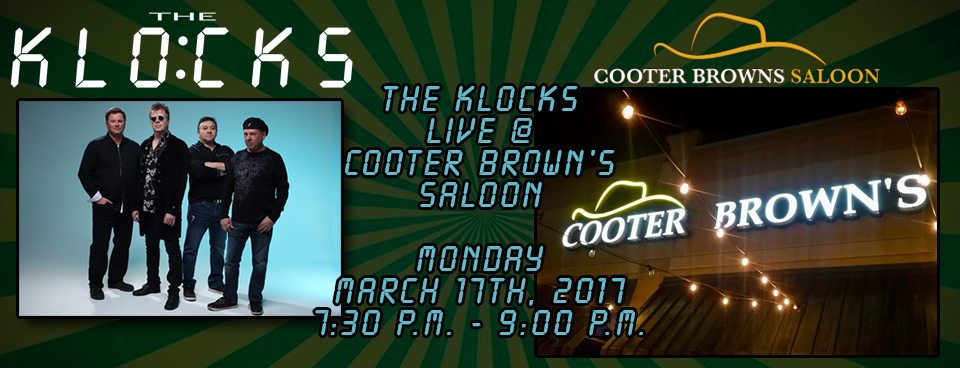 "The KLOCKS LIVE ""St. PATRICK's DAY 2018"" @ Cooter Browns Saloon"